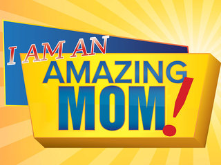 Are you an AMAZING MOM?