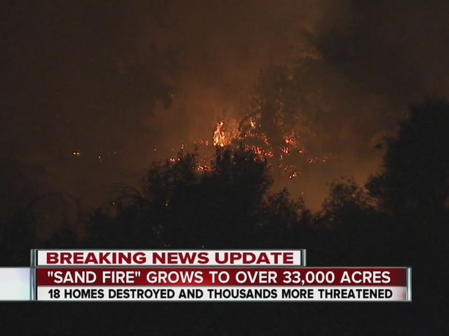 Sand Fire explodes to 33K acres, 1,500 homes threatened