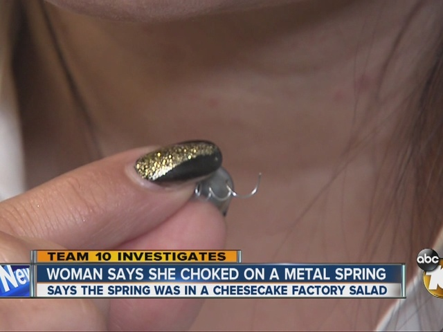 Team 10: Woman says she choked on metal spring at Cheesecake Factory