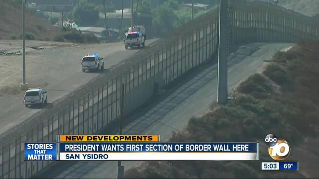 President wants first section of border wall here