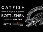Want Tickets To Catfish And The Bottlemen? ...