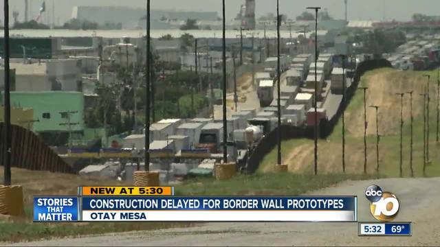 Border wall prototype construction possibly delayed