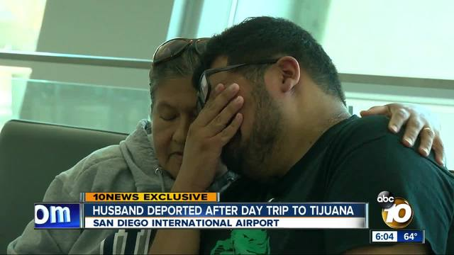 Husband deported after day trip to Tijuana