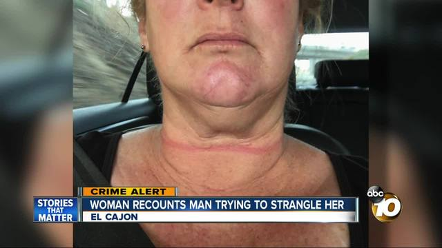 Woman recounts man trying to strangle her in El Cajon