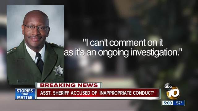 Asst- San Diego Sheriff accused of -inappropriate conduct-