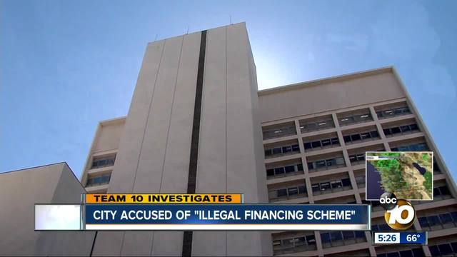 City of San Diego accused of -illegal financing scheme-- allegations…